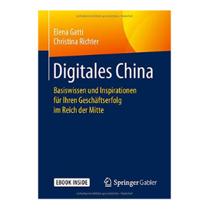 """Digitales China"" von Elena Gatti & Christina Richter (Quelle: Springer Gabler Verlag)"