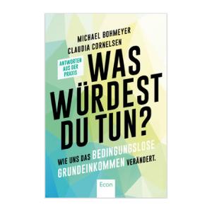 """""""Was würdest Du tun?"""" von Michael Bohmeyer & Claudia Cornelsen (Foto: Econ Verlag)"""