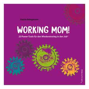 """Working Mom!"" von Katrin Bringmann (Quelle: JoyEdition)"