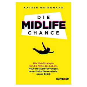 Die Midlife Chance von Katrin Bringmann (Quelle: Humboldt Verlag)