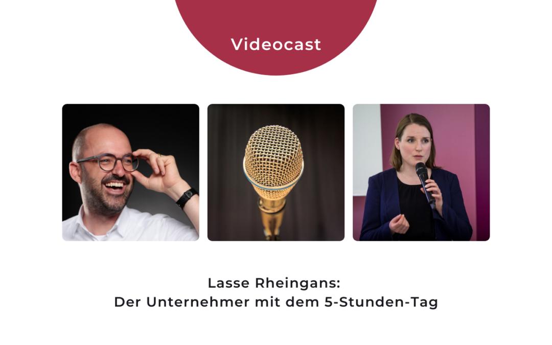 Videocast: Lasse Rheingans – der Unternehmer mit dem 5-Stunden-Tag