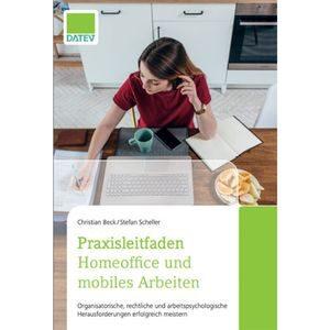 Praxisleitfaden - Homeoffice und mobiles Arbeiten von Christian Beck & Stefan Scheller (Bild: Verlag Datev)